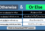 Otherwise and Or else with Urdu Examples sentences